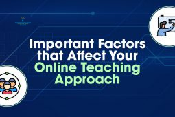 Important Factors that Affect Your Online Teaching Approach
